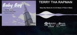 Terry Tha Rapman - Baby Boy (Lagos to Dubai remix) ft. Foreign Geechi, Ikom boy, Phero & Barz